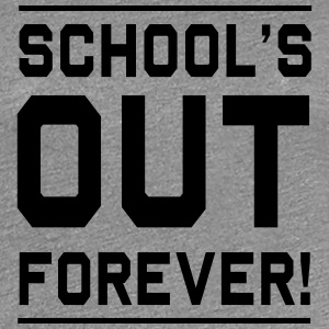 Schools out forever Women's T-Shirts - Women's Premium T-Shirt