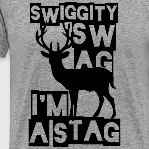 SWIGGITY SWAG I'M A STAG T-Shirts - Men's Premium T-Shirt