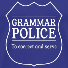 Grammar Police. To Correct and Serve T-Shirts