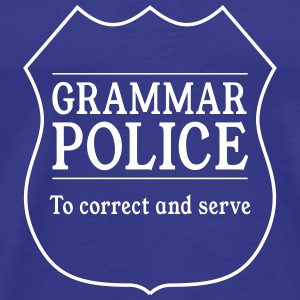 Grammar Police. To Correct and Serve T-Shirts - Men's Premium T-Shirt