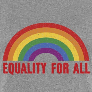 Equality For All - Women's Premium T-Shirt