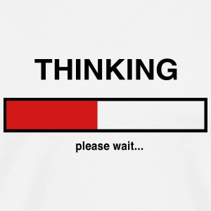 Thinking. Please wait T-Shirts - Men's Premium T-Shirt