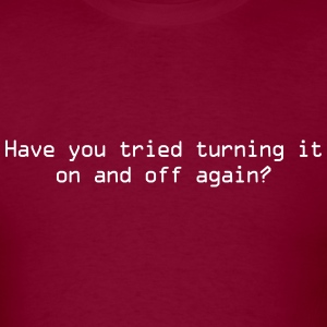 Have you tried turning it on and off again T-Shirts - Men's T-Shirt