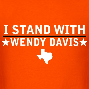 I Stand With Wendy Davis T-Shirts - Men's T-Shirt