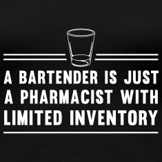 Bartender is a pharmacist with limited inventory Women's T-Shirts