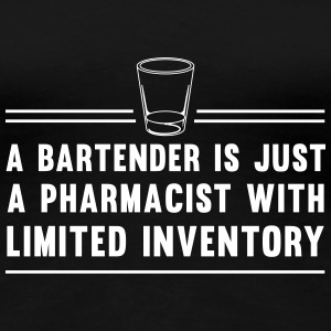 Bartender is a pharmacist with limited inventory Women's T-Shirts - Women's Premium T-Shirt