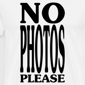 No Photos Please T-Shirts - Men's Premium T-Shirt