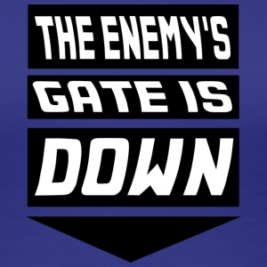 The Enemy's Gate is Down Women's T-Shirts - Women's Premium T-Shirt
