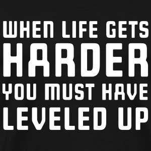 When life gets harder level up T-Shirts - Men's Premium T-Shirt