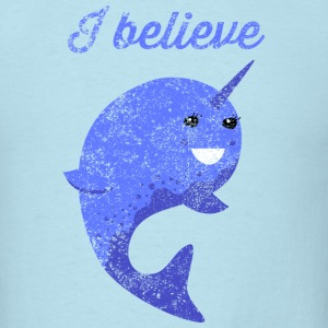 I believe. Narwhal T-Shirts - Men's T-Shirt