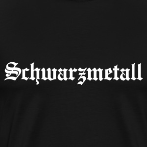 Schwarzmetall - German for Black Metal (only) No.1 T-Shirts - Men's Premium T-Shirt