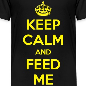 Keep Calm and Feed Me - Toddler Premium T-Shirt