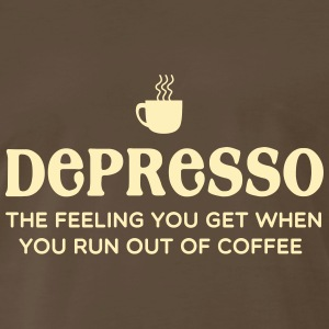 Depresso. Feel you get when you run out of coffee T-Shirts - Men's Premium T-Shirt