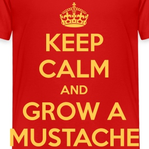 Keep Calm and Grow a Mustache  - Toddler Premium T-Shirt