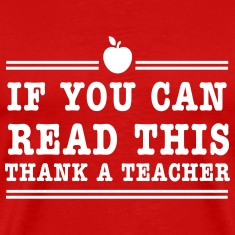 If you can read this thank a teacher T-Shirts