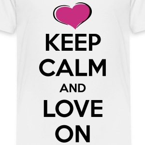 Keep Calm and Love On Baby & Toddler Shirts - Toddler Premium T-Shirt
