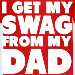 I Get My Swag From My Dad Shirt Baby & Toddler Shirts - Toddler Premium T-Shirt