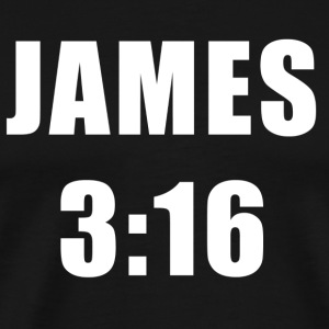 James 3:16 T-shirt - Men's Premium T-Shirt