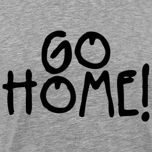 go home T-Shirts - Men's Premium T-Shirt