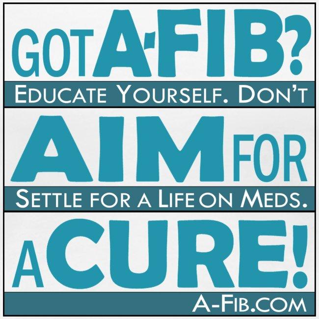 Got A-Fib? Aim for a Cure+