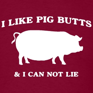 I like pig butts and can not lie T-Shirts - Men's T-Shirt