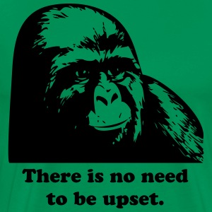 Gorilla Munch - There is no need to be upset. [tex - Men's Premium T-Shirt