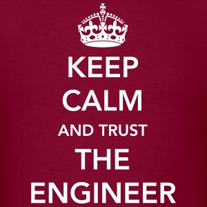 Keep Calm. Trust the Engineer T-Shirts - Men's T-Shirt