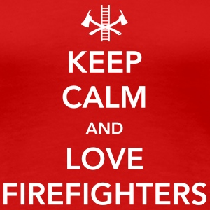 Keep Calm and Love Firefighters Women's T-Shirts - Women's Premium T-Shirt