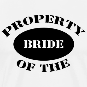 Just Married Property Of The Bride T-Shirt - Men's Premium T-Shirt