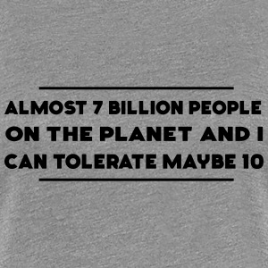 7 Million People. I Can only tolerate 10 Women's T-Shirts - Women's Premium T-Shirt