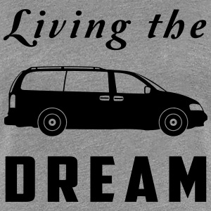 Living the Minivan Dream Women's T-Shirts - Women's Premium T-Shirt
