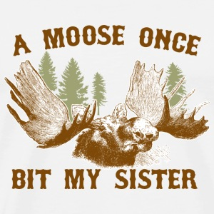 A moose once bit my sister T-Shirts - Men's Premium T-Shirt