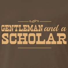 Gentleman and a Scholar T-Shirts