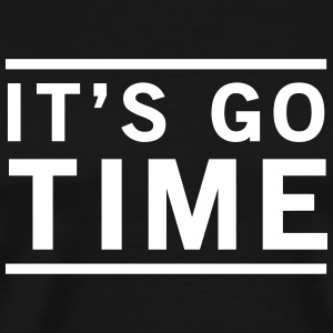 It's Go Time T-Shirts - Men's Premium T-Shirt