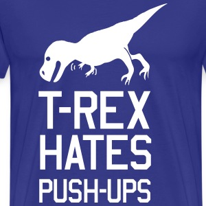 T-Rex Hates Pushups - Men's Premium T-Shirt