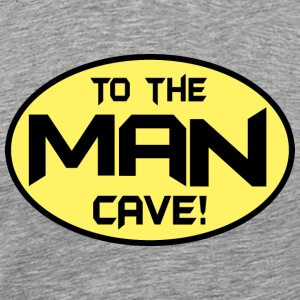 To The Man Cave T-Shirts - Men's Premium T-Shirt