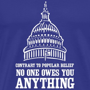 No one owes you anything T-Shirts - Men's Premium T-Shirt