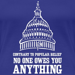 No one owes you anything Women's T-Shirts - Women's Premium T-Shirt