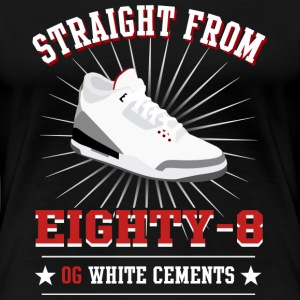 straight from 88 jordan 3 design Women's T-Shirts - Women's Premium T-Shirt