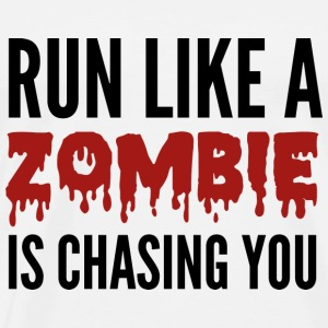 Run like a zombie is chasing you - Men's Premium T-Shirt