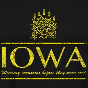 Iowa. Cornrows Before They Were Cool T-Shirts - Men's Premium T-Shirt