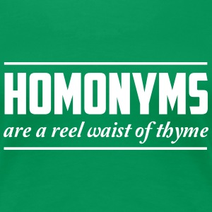 Homonyms are a reel waist of thyme Women's T-Shirts - Women's Premium T-Shirt