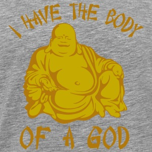 Buddha. I have the body of a God T-Shirts - Men's Premium T-Shirt