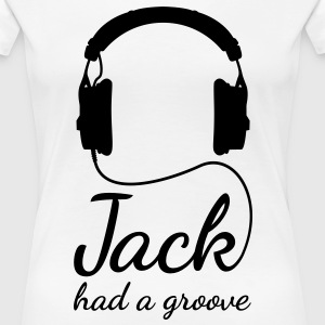 Jack had a groove headphones house techno Women's T-Shirts - Women's Premium T-Shirt