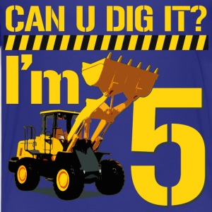 Can U Dig it? I'm 5 - Kids' Premium T-Shirt