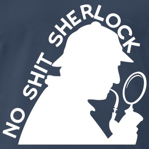 No Shit Sherlock T-Shirts - Men's Premium T-Shirt