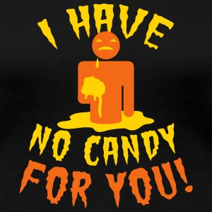 HALLOWEEN I have no candy for you zombie Women's T-Shirts - Women's Premium T-Shirt
