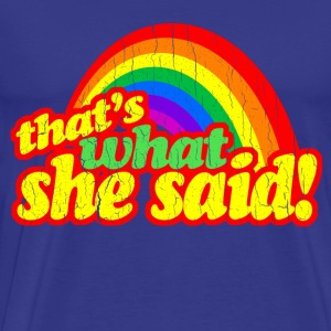 That's What She Said! (vintage design) - Men's Premium T-Shirt