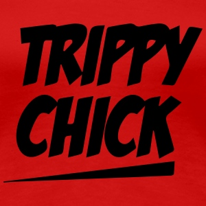 Trippy Chick Tee - Women's Premium T-Shirt
