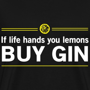 When life hands you lemons buy gin T-Shirts - Men's Premium T-Shirt